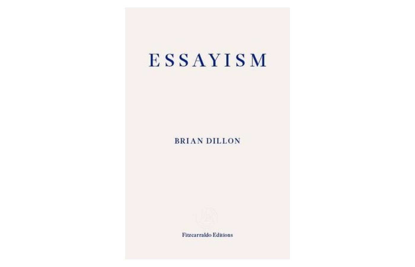 brian dillon essayism